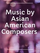 Music by Asian American Composers