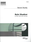 Rain Shadow : For Violin, Viola, Cello and Piano.