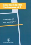 Recognizing The Undercurrent I : For Vibraphone Solo (2010/11).