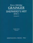Shepherd's Hey, Bfms 3 : For Orchestra / edited by Richard W. Sargeant, Jr.