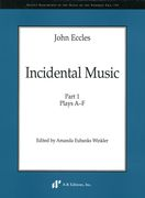 Incidental Music, Part 1 : Plays A-F / edited by Amanda Eubanks Winkler.