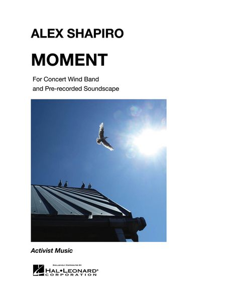 Moment : For Concert Wind Band and Pre-Recorded Soundscape.