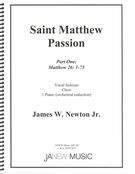 Saint Matthew Passion : For Vocal Soloists, Choir and Piano (Orchestral reduction).