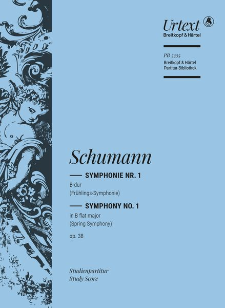 Symphony No. 1 In B Flat Major, Op. 38 (Spring) / edited by Joachim Draheim.