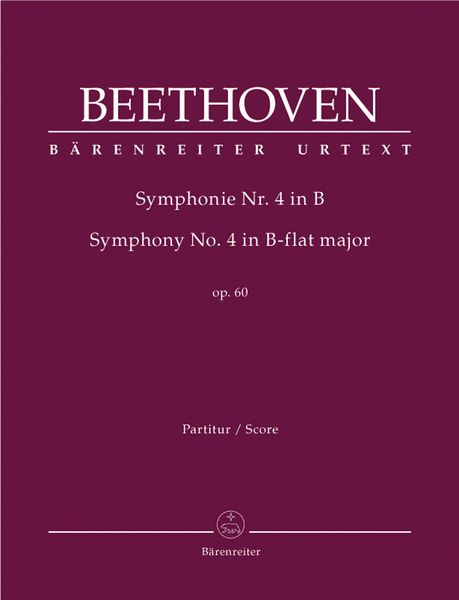 Symphony No. 4 In Bb Major, Op. 60 / edited by Jonathan Del Mar.