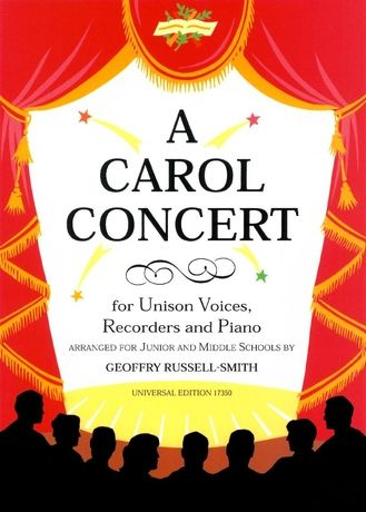 Carol Concert : For Unison Voices, Recorders & Piano / arr. G. Russell-Smith.