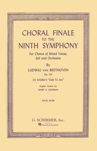 Choral Finale To The 9th Symphony : SATB, Soloists and Piano [German/English].