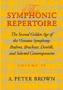 Symphonic Repertoire, Vol. 4 : The Second Golden Age Of The Viennese Symphony : Brahms, Bruckner…