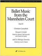 Ballet Music From The Mannheim Court, Part IV : Renaud Et Armide and Les Mariages Samnites.