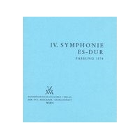 Symphony No. 4 In E-Flat Major : 1. Fassung 1874 / edited by Leopold Nowak.
