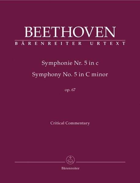 Symphony No. 5 In C Minor, Op. 67 : Critical Commentary / edited by Jonathan Del Mar.