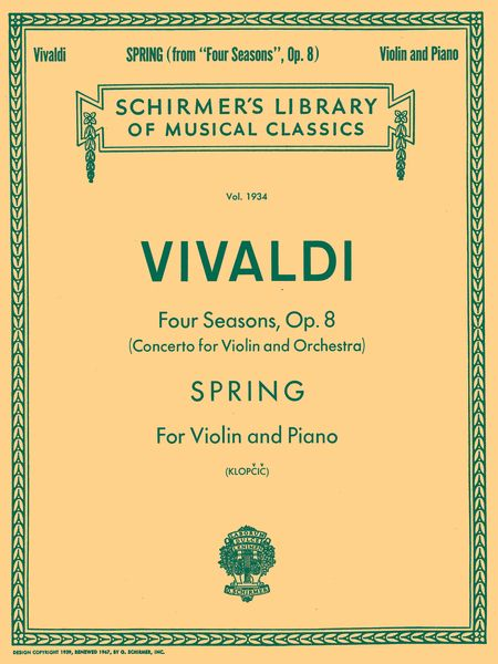 Spring, From Four Seasons, Op. 8 : For Violin and Piano / Ed. by Klopcic.