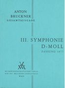 Symphony No. 3 In D Minor : 2. Fassung 1877 / edited by Leopold Nowak.