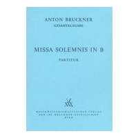 Missa Solemnis In B (1854) / edited by Leopold Nowak.