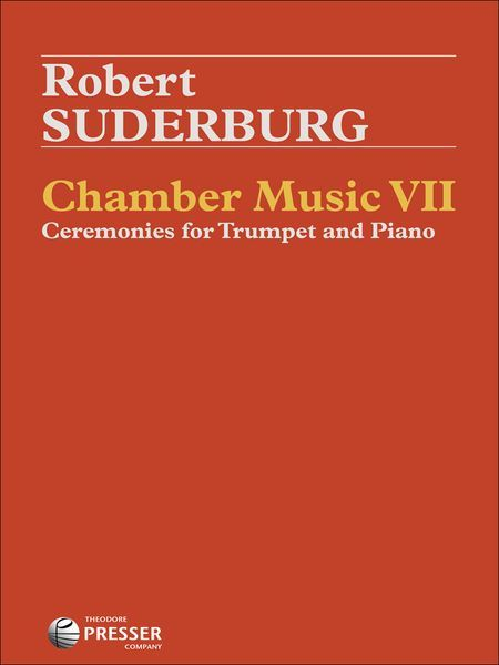 Chamber Music VII : Ceremonies For Trumpet and Piano / edited by Ned Gardener.
