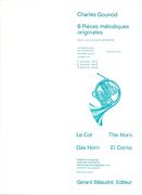 6 Pieces Melodiques Originales, Vol. 2 : For Horn and Piano / edited by Edmond Leloir.
