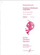 6 Pieces Melodiques Originales, Vol. 3 : For Horn and Piano / edited by Edmond Leloir.