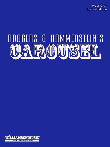 Carousel : For Voice and Piano - Revised Edition.