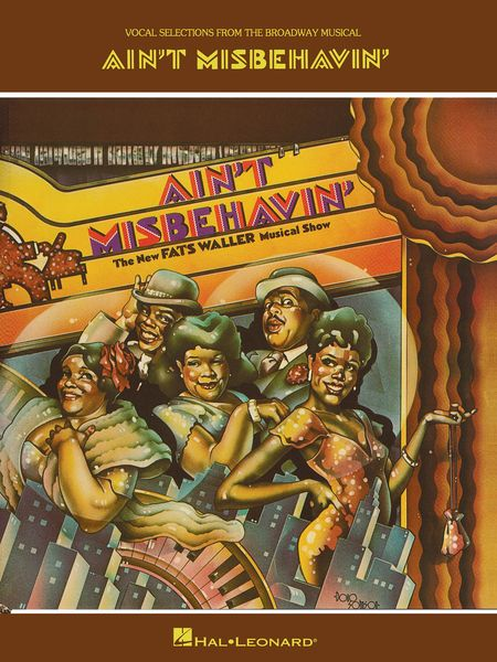 Ain't Misbehavin' : The New Fats Waller Musical Show.