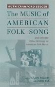 Music Of American Folk Song and Selected Other Writings On American Folk Music.