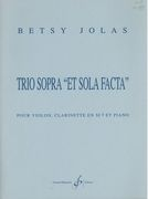 Trio Sopra Et Sola Facta : For Violin, Bb Clarinet & Piano.