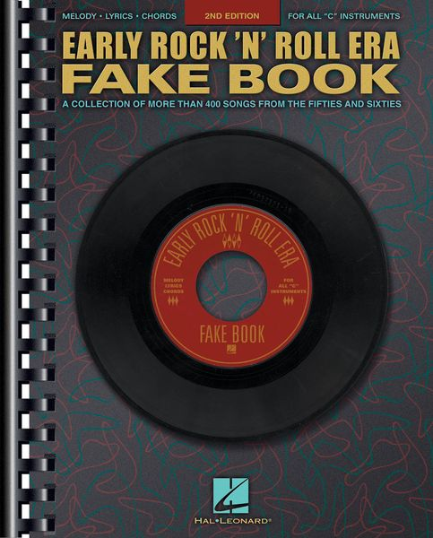 Early Rock 'N' Roll Era Fake Book : A Collection Of More Than 350 Great Songs From 1954 To 1964.