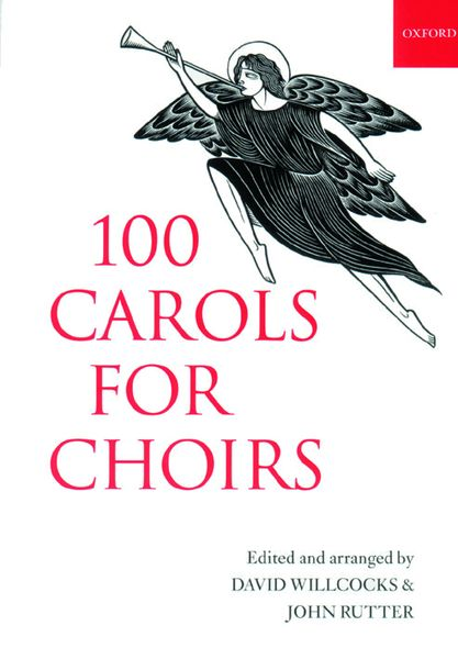 100 Carols For Choirs / edited and arranged by David Willcocks and John Rutter.