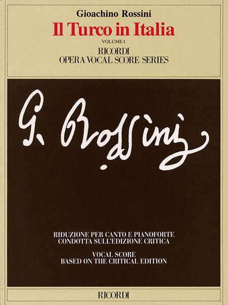 Turco In Italia : Vocal Score Based On The Critical Edition.