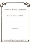 American Women Composers : Piano Music From 1865-1915 / edited by Sylvia Glickman.