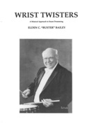 Wrist Twisters : A Musical Approach To Snare Drumming / compiled and edited by Scott Stevens.