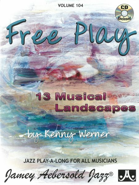 Free Play : 13 Musical Landscapes by Kenny Werner.