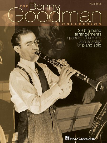 Benny Goodman Collection : 29 Big Band Arrangements For Solo Piano.