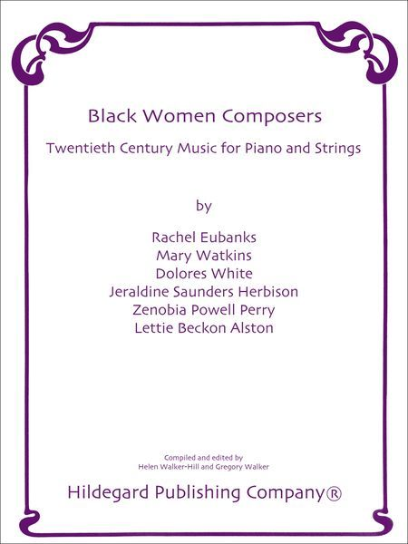 Black Women Composers : Twentieth Century Music For Piano and Strings.