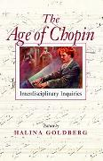 Age Of Chopin : Interdisciplinary Inquiries / edited by Halina Goldberg.