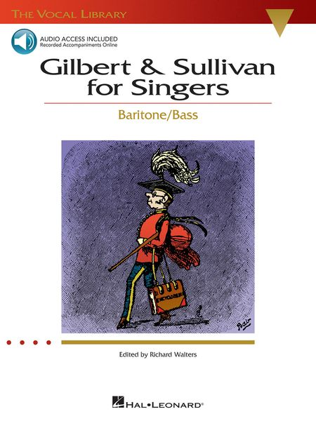 Gilbert & Sullivan For Singers : For Baritone-Bass / arranged by Richard Walters.