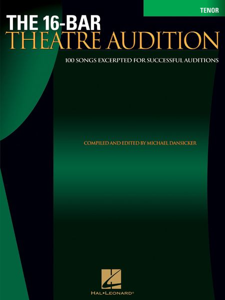 16-Bar Theatre Audition : Tenor Edition / compiled and edited by Michael Dansicker.
