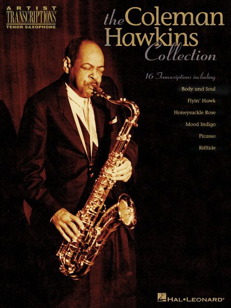 Coleman Hawkins Collection : For Tenor Saxophone.