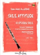 Jazz Attitude : 40 Easy and Progressive Jazz Studies For Clarinet - Book 1.