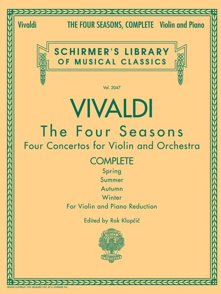 Four Seasons : Concertos For Violin and Orchestra, Complete - Piano reduction / Ed. Rok Klopcic.