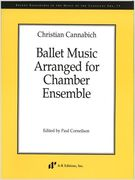 Ballet Music arranged For Chamber Ensemble / edited by Paul Corneilson.