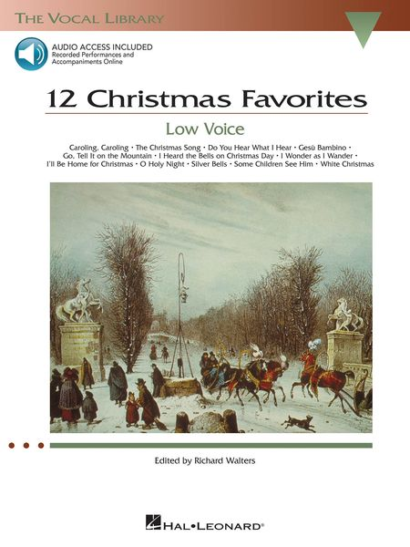 12 Christmas Favorites : For Low Voice / edited by Richard Walters.