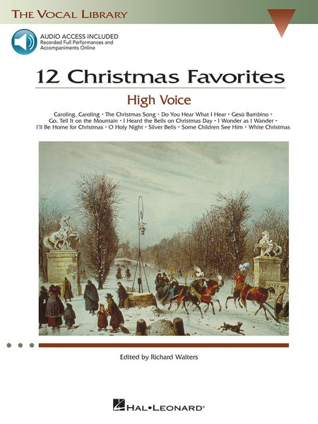 12 Christmas Favorites : For High Voice / edited by Richard Walters.