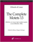Complete Motets, 13 / edited by Rebecca Wagner Oettinger.