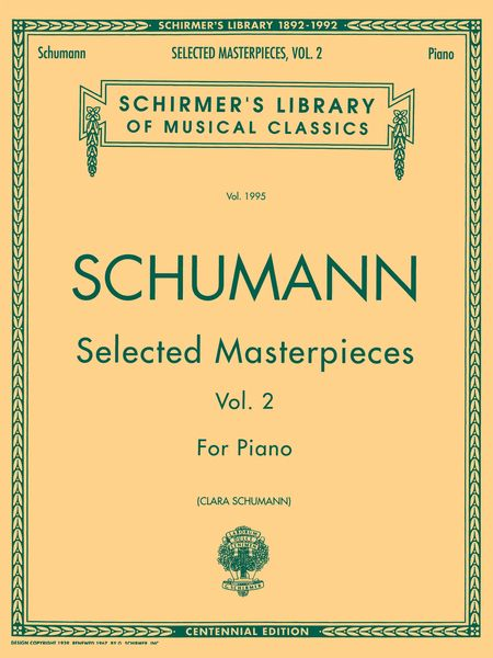 Selected Masterpieces, Vol. 2 : For Piano / edited by Clara Schumann.