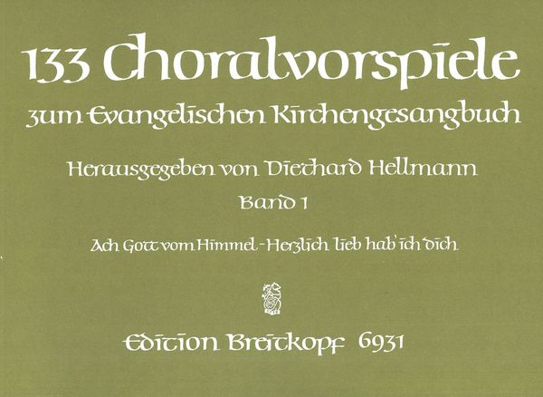 133 Choralvorspiele, Heft 1 : For Organ.