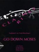 Go Down Moses : For 2 Clarinets, Alto Clarinet (Or Clarinet) and Bass Clarinet.