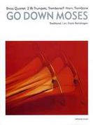Go Down Moses : For Brass Ensemble / arranged by Frank Reinshagen.