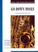 Go Down Moses : For Saxophone Quartet (AATB/ATTB) / arranged by Frank Reinshagen.