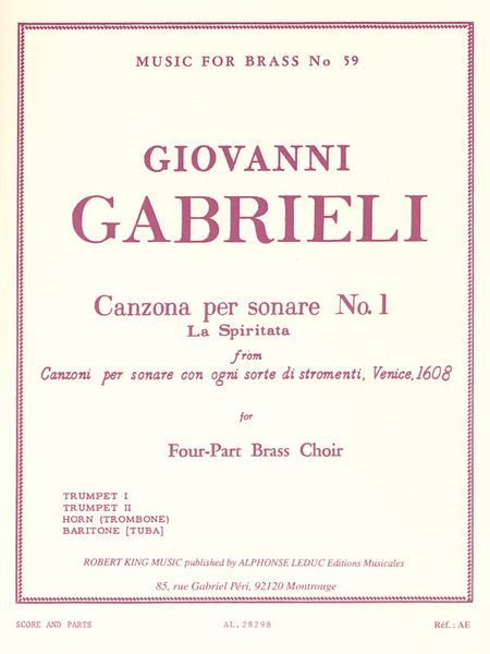 Canzona Per Sonare No. 1 (la Spiritata) : For Four-Part Brass Choir / arranged by Robert King.
