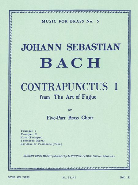 Contrapunctus I From The Art Of Fugue : For Five-Part Brass Choir / arranged by Robert King.
